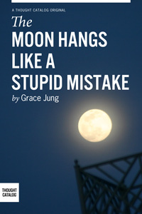 moon_hangs_like_a_stupid_mistake-300x200